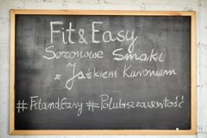 Wasztaty Fit&Easy sezonowe smaki z Janem Kuroniem