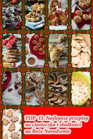 TOP 13. Najlepsze przepisy na ciasteczka i słodkości na Boże Narodzenie